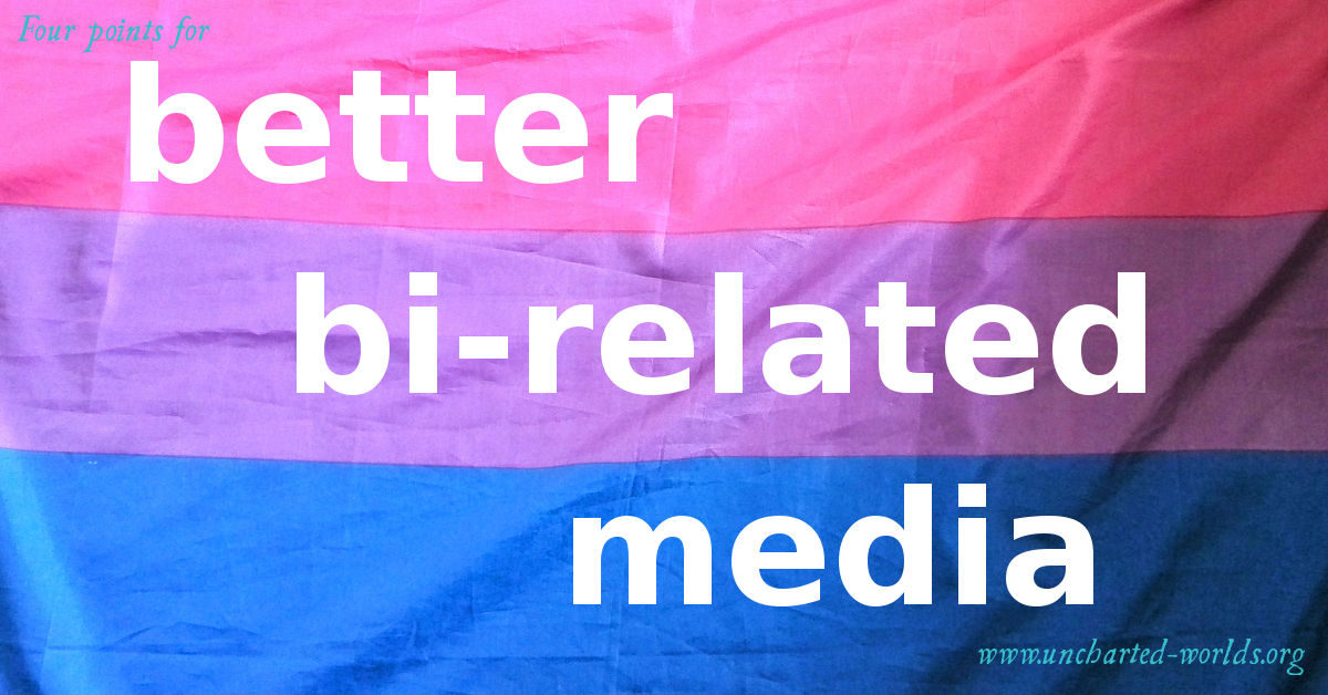 "The background is a bi flag: pink, purple, blue. In front of that is the text ""Four points for better bi-related media"" and the web site address www.uncharted-worlds.org. The words ""better bi-related media"" are the biggest."