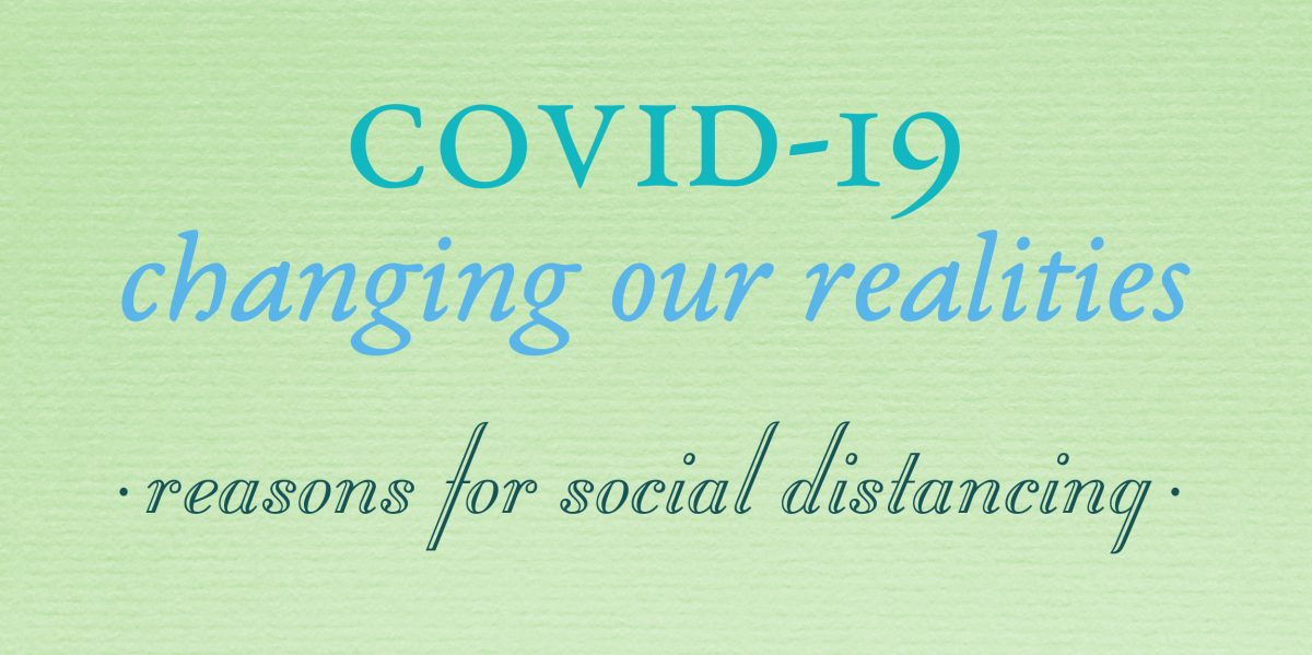 COVID-19 changing our realities - reasons for social distancing