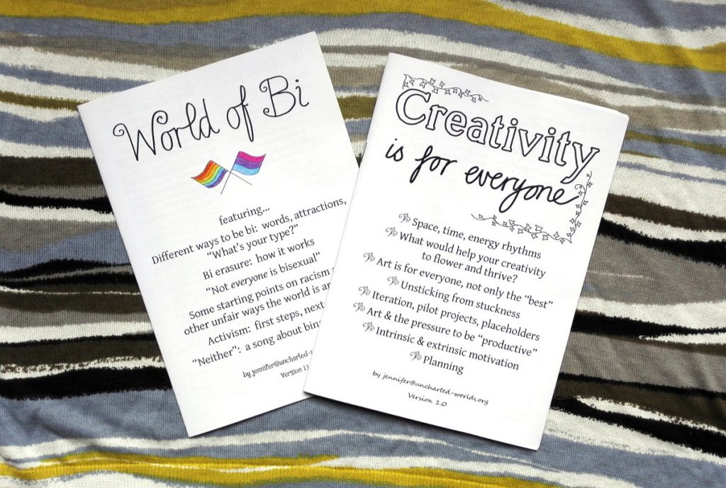 "Two zines, i.e. booklets. One is called ""World of Bi"", the other ""Creativity is for everyone""."