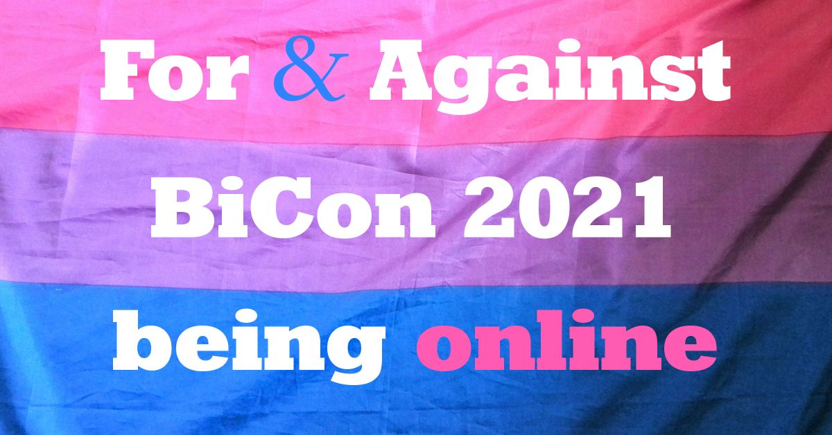 Text: For & Against BiCon 2021 being online. Background is a bi flag.