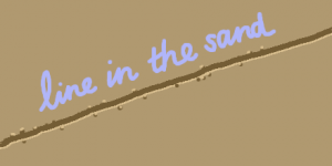 """A cartoon shows flat sand with a line as if drawn by a finger. Cursive writing in pale blue goes along above the line, saying """"line in the sand""""."""