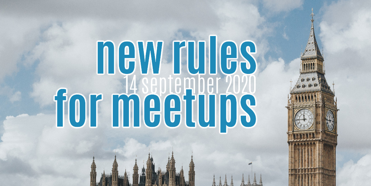 New rules for meetups, 14 Sept 2020. Background is a pic of the clock tower nicknamed Big Ben. Photo credit: Marcin Nowak.